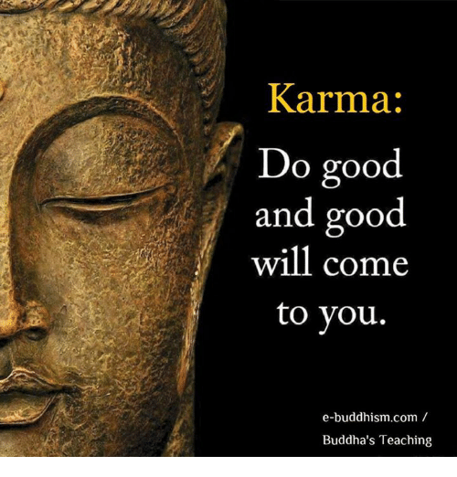 karma-do-good-and-goo-will-come-to-you-e-buddhism-7739980