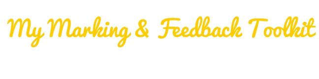 marking and feedback toolkit #feedbackNOTmarking